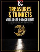 Treasures and Trinkets: Waterdeep Dragon Heist