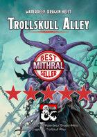 Trollskull Alley - a Waterdeep: Dragon Heist DM's Resource