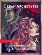Urban Archetypes: 30 Urban-Themed Subclasses