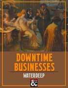 Downtime Businesses: Waterdeep