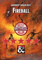 Fireball - a Waterdeep: Dragon Heist DM's Resource