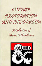 Change, Restoration, and the Dragon: A Collection of Monastic Traditions