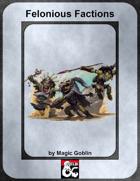 Felonious Factions: A Bestiary of Cruel Goblin NPCs