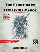 Dragon Heist: The Haunting at Trollskull Manor