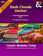 Classic Modules Today: UK7 Dark Clouds Gather (5e)