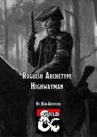 Roguish Archetype - Highwayman