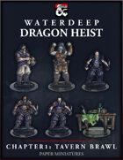 Dragon Heist - Chapter 1: Tavern Brawl Paper Miniatures