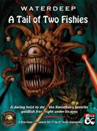 Waterdeep: A Tail of Two Fishies (Fantasy Grounds)