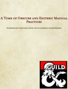 A Tome of Obscure and Esoteric Magical Practices