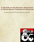 A Treatise on the Practical Application of Fringe Arcane Theories and Practices