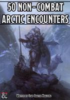 50 Non-Combat Arctic Encounters