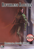 Ruthless Rogues - A 5th Edition Rogue Archetype Collection