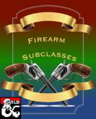3 Firearm Subclasses (5e)
