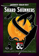Shard Shunners - a Zhentarim Faction Mission and DM's Resource for Waterdeep: Dragon Heist