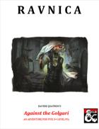 RAVNICA: Against the Golgari