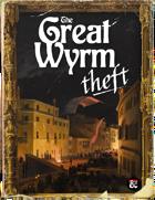 One Shot: The Great Wyrm Theft - Waterdeep's Shadow Heist No. 1