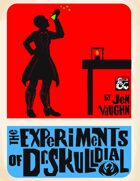 The Experiments of Dr. Skulldial