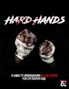 Hard Hands - A Guide to Underground Blood Sports