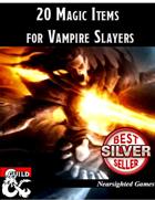 20 Magic Items for Vampire Slayers