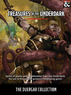 Treasures of the Underdark - The Duergar Collection