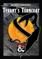 Tyrant's Turncoat - a Zhentarim Faction Mission and DM's Resource for Waterdeep: Dragon Heist
