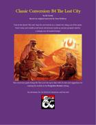 B4: The Lost City Conversion Guide