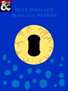 Deep Dweller Warlock Patron (5e)
