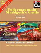 Classic Modules Today: Undermountain, Maddgoth's Castle (5e)