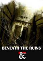 Beneath The Ruins - A Basic Rules Adventure