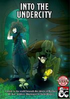 Into the Undercity: A guide to the world beneath the streets of Ravnica