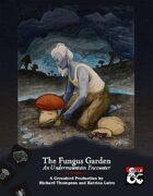 The Fungus Garden - An Undermountain encounter