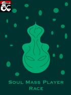 Soul Mass Player Race (5e)