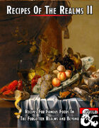 Recipes Of The Realms II: Recipes For Famous Foods In The Forgotten Realms and Beyond