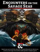 Encounters on the Savage Seas