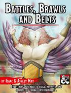 Battles, Brawls & Belts