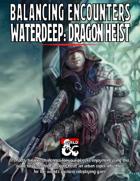 Balancing Encounters: Waterdeep Dragon Heist