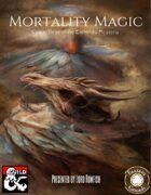 Mortality Magic for Fantasy Grounds (Codex Three of the Enchiridia Mysteria)
