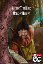Arcane Tradition: Monster Hunting