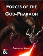 Forces of the God-Pharoah