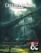 Caverns of Slime -- An Egghunter's Guide to Adventure