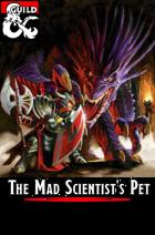 The Mad Scientist's Pet (5e)
