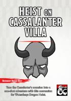 Heist on Cassalanter Villa