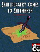 Skullduggery Comes to Saltmarsh