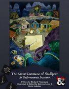 The Artist Commune of Skullport - An Undermountain Encounter