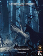 A Shadow Over Pinewood (Fantasy Grounds)