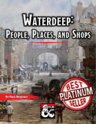 Waterdeep: People, Places, and Shops - Volume 1