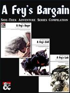 A Fey's Bargain Side Trek Adventures [BUNDLE]