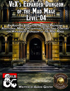VeX's Expanded Dungeon of the Mad Mage, Level 04 (Fantasy Grounds)