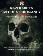 Kazerabet's Art of Necromancy Volume II: Cysts and Grafts