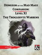 DotMM Companion 11: The Troglodyte Warrens